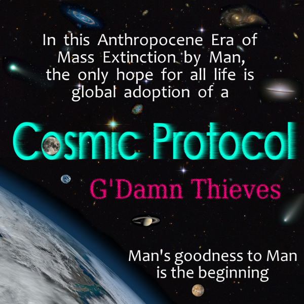 Cosmic Protocol band, G'damn Thieves, with concern for Earth, wildlife, all life and preservation of environment