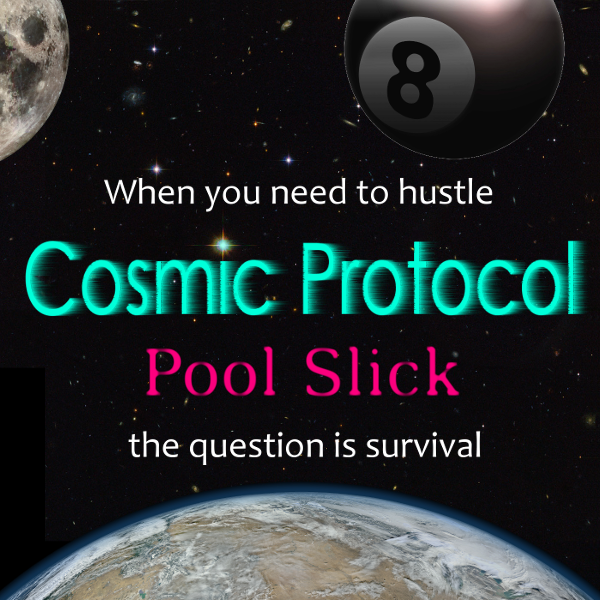 Cosmic Protocol band, 'Pool Slick', hustling because of a pressing need for survival, analogous with earth life's need for survival